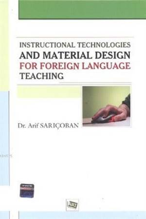 Instructional Technologies And Material Design For Foreign Language Teaching; Yabancı Dil Öğretiminde Materyal Geliştirme