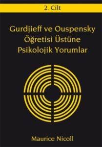 Gurdjieff ve Ouspensky Ögretisi Üstüne Psikolojik Yorumlar 2 Cilt