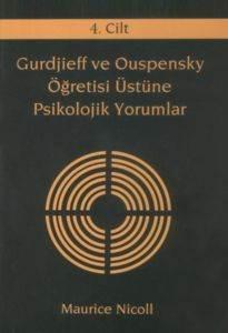 Gurdijeff Ve Ouspensky Öğretisi Üzerine Psikolojik Yorumlar 4.Cilt
