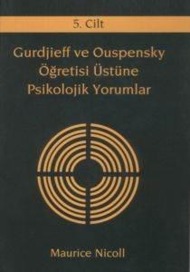 Gurdijeff Ve Ouspensky Öğretisi Üzerine Psikolojik Yorumlar 5.Cilt