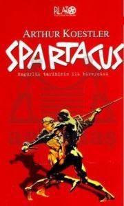 Spartacus - Özgürlük Tarihinin İlk Bireyi