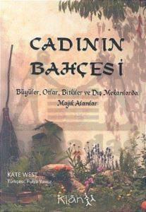 Cadının Bahçesi-Büyüler, Otlar, Bitkiler ve Dış Mekanlarda Majik Alanlar