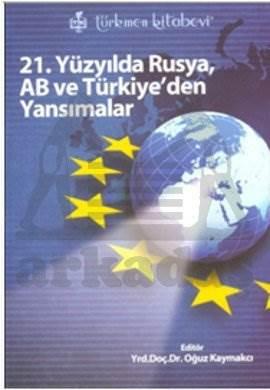 21. Y.Yılda Rusya AB ve Türkiye'den Yansımalar