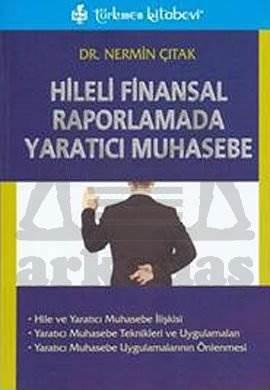 Hileli Finansal Raporlamada Yaratıcı Muhasebe
