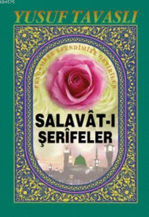 Peygamber Efendimize Getirilen Salavat-I Şerifeler (Cep Boy) (C33)