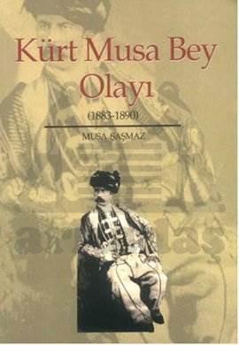 Kürt Musa Bey Olayı (1883-1890)