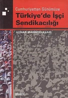 Türkiyede İşçi Sendikaciliği
