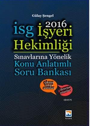 İşyeri Hekimliği Sınavlarına Hazırlık Konu Anlatımlı Soru Bankası 2016