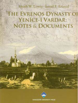 The Evrenos Dynasty Of Yenice-İ Vardar:Notes&Documents