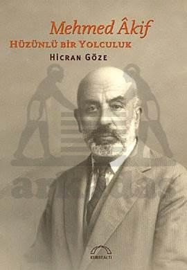 Mehmet Âkif: Hüzünlü Bir Yolculuk