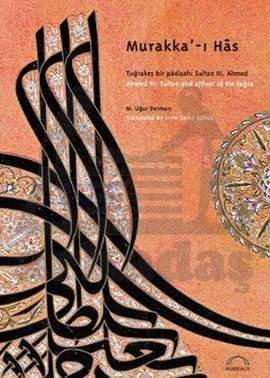 Murakka'-ı Hâs Tuğrakeş bir pâdişah: Sultan III. Ahmed