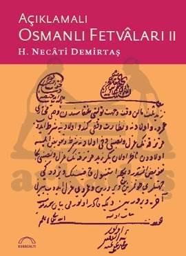Açıklamalı Osmanlı Fetvâları II