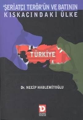 Şeriatçı Terörün ve Batının Kıskasındaki Ülke Türkiye