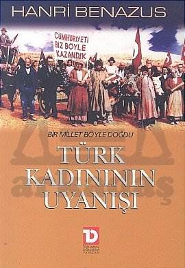 Türk Kadınının Uyanışı Bir Millet Böyle Doğdu