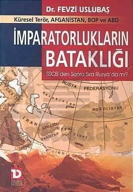 İmparatorlukların Bataklığı Küresel Terör, Afganistan, BOP ve ABD SSCB'den Sonra Sıra Rusya'da mı?