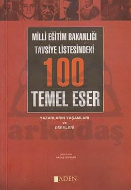 100 Temel Eser Yazarların Yaşamları ve Eserleri