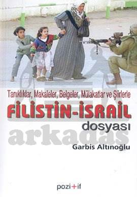 Filistin İsrail Dosyası Tanıklıklar, Makaleler, Belgeler, Mülakatlar ve Şiirlerle