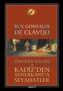 Timur'un Hayatı ve Kadiz'den Semerkant'a Seyahatler