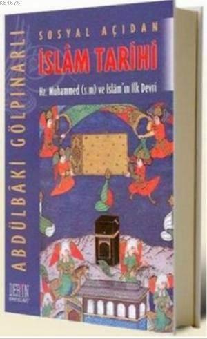 Sosyal Açıdan İslam Tarihi Hz. Muhammed (s.m) ve İslam'ın İlk Devri
