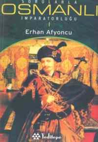 Sorularla Osmanlı İmparatorluğu I