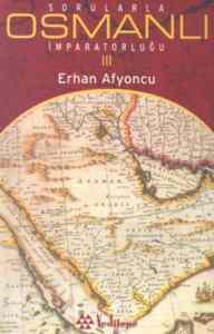 Sorularla Osmanlı İmparatorluğu III