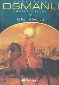 Sorularla Osmanlı İmparatorluğu V