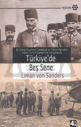 Türkiye'de Beş Sene Bir Alman Paşasının Çanakkale ve Filistin Hatıraları