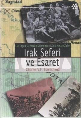 Esir İngiliz Generalin Kaleminden Kutü'l-Amare Seferi Irak Seferi ve Esaret