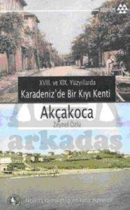 XVIII. ve XIX. Yüzyıllarda Karadenizde Bir Kıyı Kenti Akçakoca