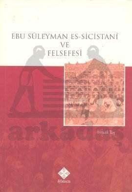 Ebu Süleyman Es-Sicistani ve Felsefesi