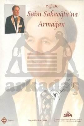 Prof. Dr. Saim Sakaoğlu'na Armağan