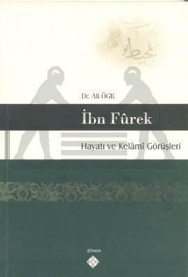 İbn Furek - Hayatı ve Kelamı Görüşleri