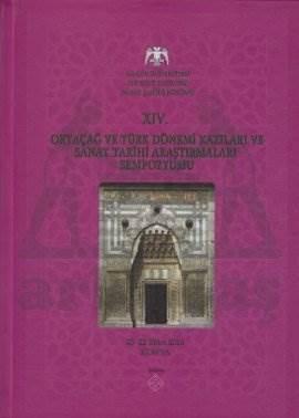 14. Ortaçağ ve Türk Dönemi Kazıları ve Sanat Tarihi Araştırmaları Sempozyumu (Ciltli)
