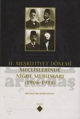 2. Meşrutiyet Dönemi Meclislerinde Niğde Mebusları (1908-1918)