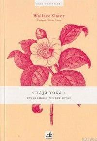 Raja Yoga Uygulamalı Rehber Kitap