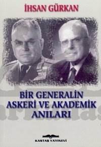 Bir Generalin Askeri ve Akademik Anıları