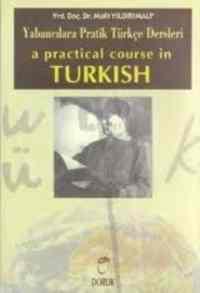 Yabancılara Pratik Türkçe Dersleri - A Practical Course In Turkish