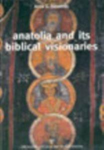 Anatolia And İts Biblical Visionaries