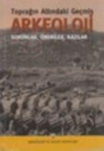 Toprağın Altındaki Geçmiş Arkeoloji