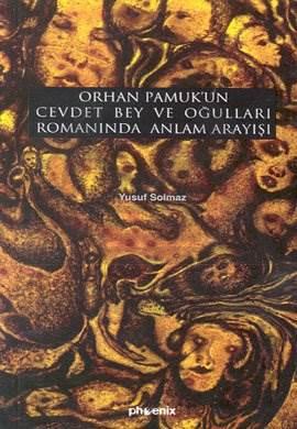Orhan Pamuk'un Cevdet Bey ve Oğulları Romanında Anlam Arayışı