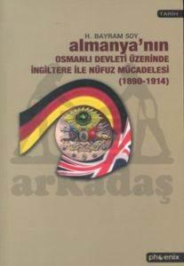 Almanya'nın Osmanlı Devleti Üzerinde İngiltere ile Nüfuz Mücadelesi (1890-1914)