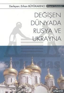 Değişen Dünyada Rusya ve Ukrayna