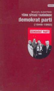 Türk Siyasi Tarihinde Demokrat Parti (1946 - 1960)