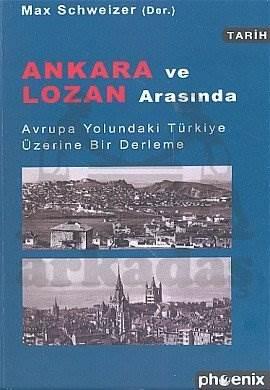 Ankara ve Lozan Arasında Avrupa Yolundaki Türkiye Üzerine Bir Derleme
