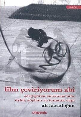 Film Çeviriyorum Abi Şerif Gören Sineması'nda Öykü, Söylem ve Tematik Yapı