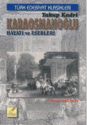 Yakup Kadri Karaosmanoğlu Hayatı Ve Eserleri