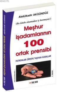 Meşhur İşadamlarının 100 Ortak Prensibi