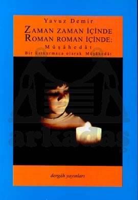 Zaman Zaman İçinde Roman Roman İçinde: Müşahedat Bir Üstkurmaca Olarak Müşahedat