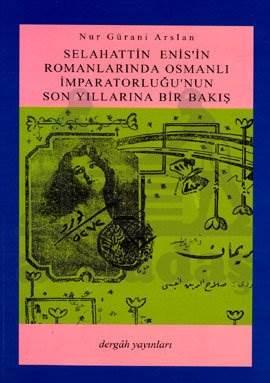 Selahattin Enis'in Romanlarında Osmanlı İmparatorluğu'nun Son Yıllarına Bir Bakış
