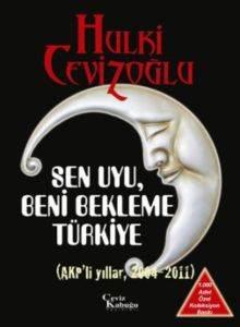 Sen Uyu Beni Bekleme Türkiye!